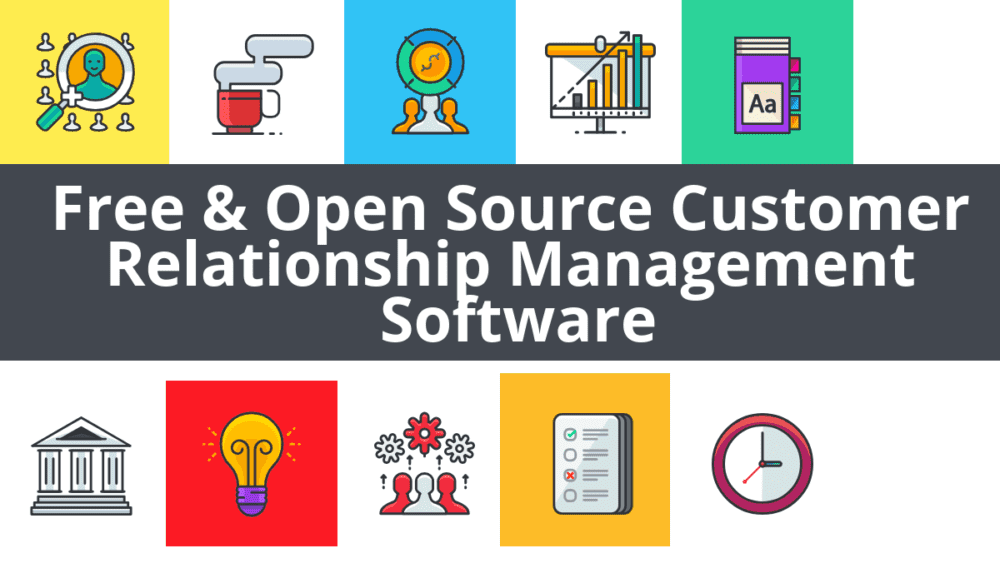 41 Free, Open Source and Top Customer Relationship