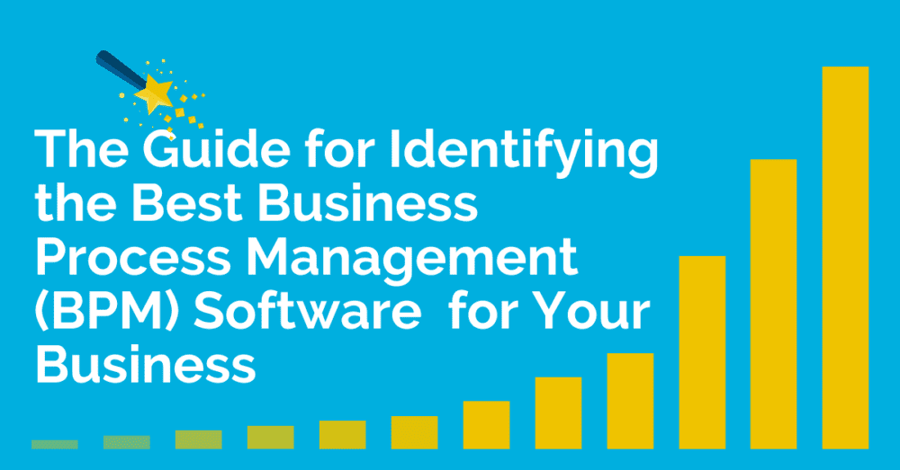How to Select the Best Business Process Management (BPM) Software
