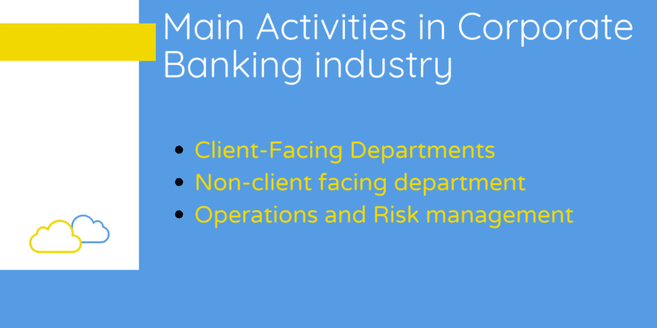 What are the Main Activities in Corporate Banking industry