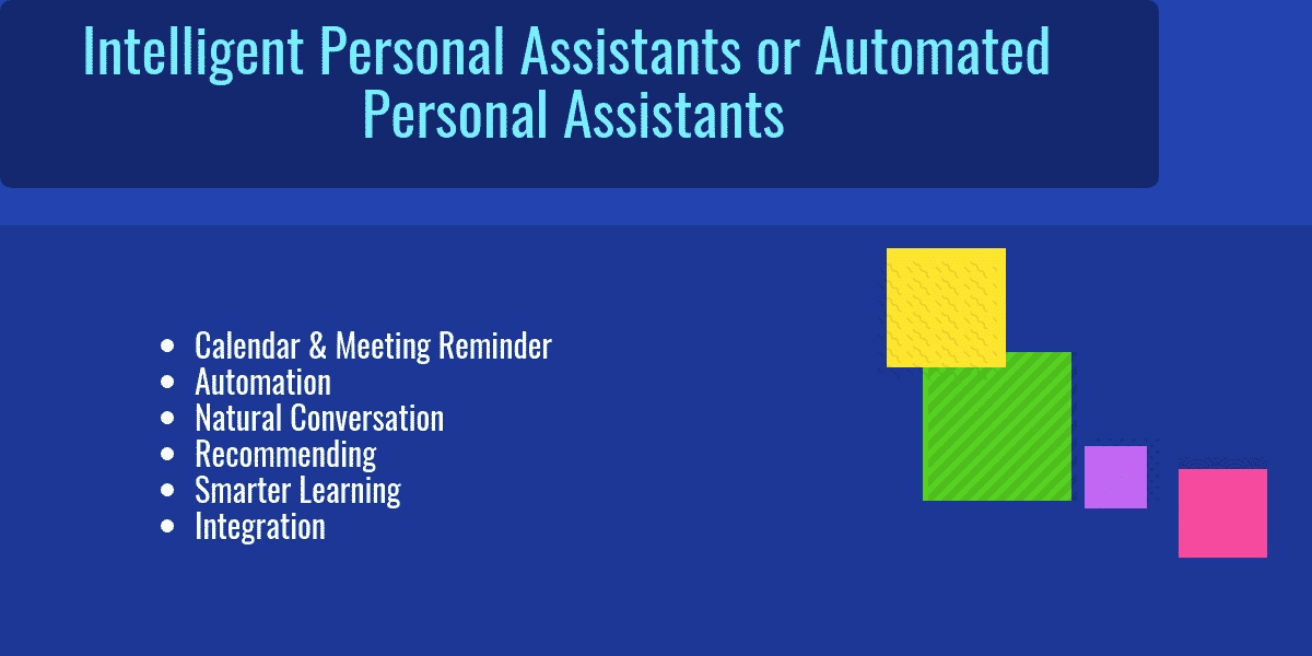What are Intelligent Personal Assistants or Automated Personal Assistants